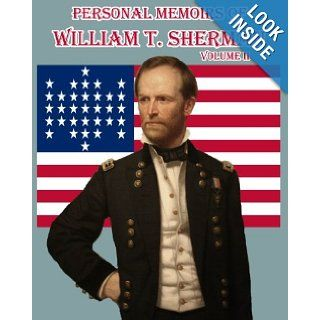 Personal Memoirs of William T. Sherman Volume Two Said To Be One of the best known firsthand accounts of the Civil War. (Timeless Classic Books) William T. Sherman, Timeless Classic Books 9781453817346 Books