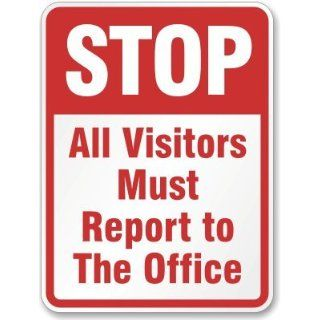 "SmartSign 3M High Intensity Grade Reflective Sign, Legend ""Stop   All Visitors Must Report to the Office"", 24"" high x 18"" wide, Red on White Industrial Warning Signs"