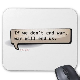 H. G. Wells If we don't end war will us Mouse Pad