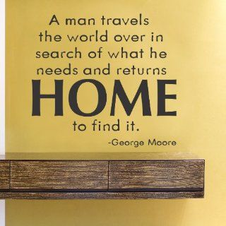 A man travels the world over in search of what he needs and returns home to find it Vinyl Wall Decals Quotes Sayings Words Art Decor Lettering Vinyl Wall Art Inspirational Uplifting   Wall Decor Stickers