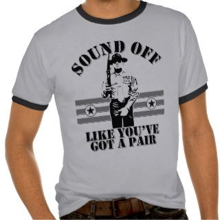 SOUND OFF LIKE YOU'VE GOT A PAIR (Light) Tshirts