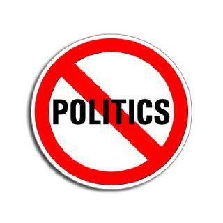 NO POLITICS   Window Bumper Laptop Sticker Automotive