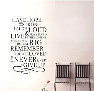 "15"" * 23"" Have Hope Be Strong Laugh Loud & Play Hard Live in the Moment Smile Often Dream Big Remember You Are Loved and Never Ever Give up Inspirational Wall Sayings Decal Sticker DIY Art Decor Boys Girls Room Home"