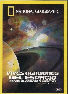 National Geographic 	 INVESTIGACIONES DEL ESPACIO SAFARI ALIENIGENA Y COMETAS (SPACE INVESTIGATIONS ALIEN SAFARI & COMETS) [NTSC/Region 1&4 dvd. Import   Latin America] (Audio English, Spanish; Subtitles Spanish) A National Geographic Televisio