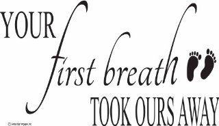 Nursery Wall Decal Sayings Your First Breath Took Ours Away wall quote  cute wall decals baby wall quotes   Prints