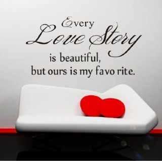 Homwish   Every love story is beautiful, but ours is my favorite quote Vinyl Home room Decor Removable DIY Art WallPaper Wall Sticker/Decal Mural