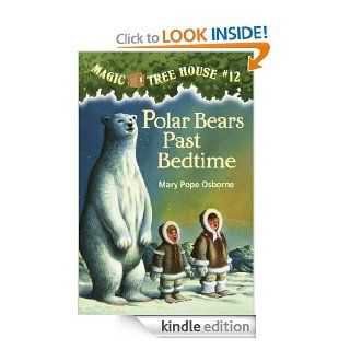 Magic Tree House #12 Polar Bears Past Bedtime (A Stepping Stone Book(TM)) eBook Mary Pope Osborne, Sal Murdocca Kindle Store