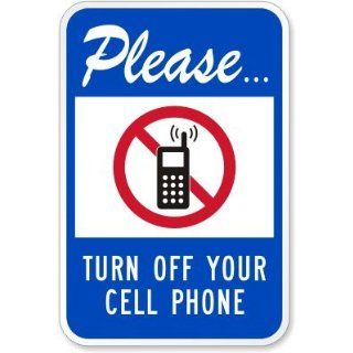 "Please Turn Off Your Cell Phone (with no cell phone pictogram) Engineer Grade Sign, 18"" x 12"" Industrial Warning Signs"