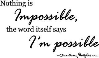 #2 Audrey Hepburn Nothing is Impossible, the word itself says I'm possible. wall art wall saying quote   Wall Banners