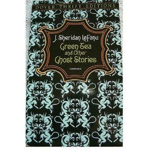 Green Tea and Other Ghost Stories (Dover Thrift Editions) J. Sheridan LeFanu 9780486277950 Books