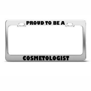 Proud To Be A Cosmetologist Career License Plate Frame Stainless Automotive