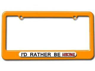 I'd Rather Be Hiking License Plate Tag Frame   Color Orange Automotive