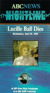 NightlineLucille Ball Dies [VHS] Bill Weir, Terry Moran, JuJu Chang, Cynthia McFadden, Howard Bragman, Dan Harris, Dan Abrams, Ted Koppel, Brian Ross, Vicki Mabrey, Chris Bury, Martha Raddatz, Mike Vetterick, Eric Siegel, Roone Arledge Movies & TV