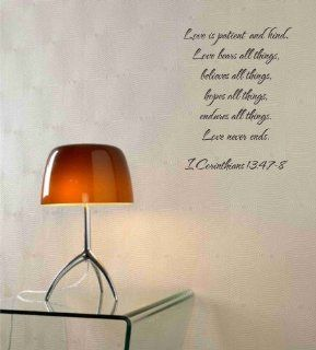 Love is patient and kind. Love bears all things, believes all things, hopes all things, endures all things. Love never ends. 1 corinthians 134, 7 8 Vinyl wall art Inspirational quotes and saying home decor decal sticker