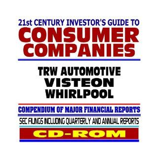 21st Century Investor's Guide to Consumer Companies TRW Automotive, Visteon, Whirlpool   SEC Filings (CD ROM) U.S. Government 9781422001738 Books