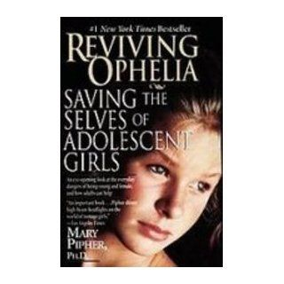 Reviving Ophelia Saving the Selves of Adolescent Girls 9781435293342 Social Science Books @
